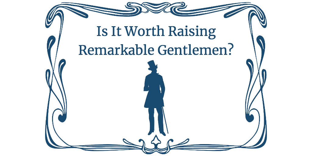 Is It Worth Raising Remarkable Gentlemen