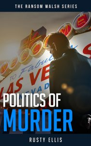 Politics of Murder The Ransom Walsh Series Book 2