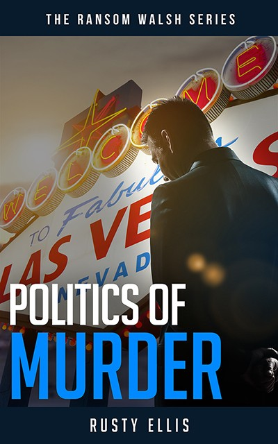 Politics of Murder The Ransom Walsh Series Book 2