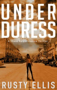 CH2 Under Duress A Chase Harper Justice Thriller Rusty Ellis