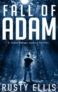 Fall of Adam - Rusty Ellis - A Chase Harper Justice Thriller
