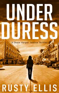 CH2 Under Duress A Chase Harper Justice Thriller Rusty Ellis